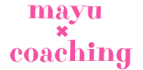 mayu × coaching